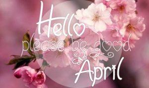 Hello April Please Be Good